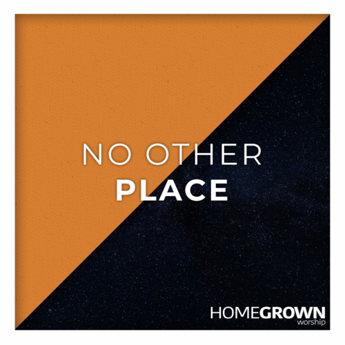 Homegrown Worship - No Other Place