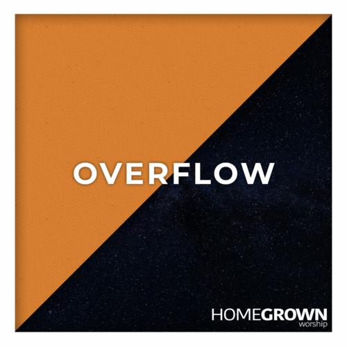 Homegrown Worship - Overflow