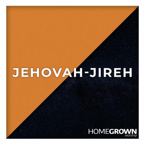 Homegrown Worship - Jehovah-Jireh