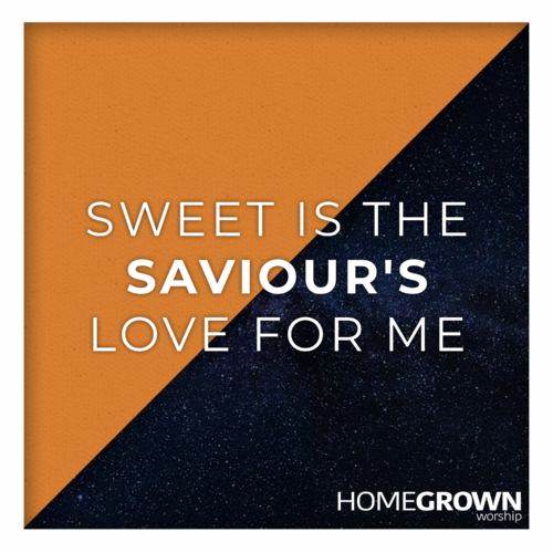 Sweet Is The Saviour's Love For Me