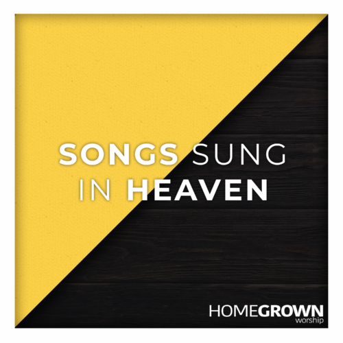 Songs Sung In Heaven