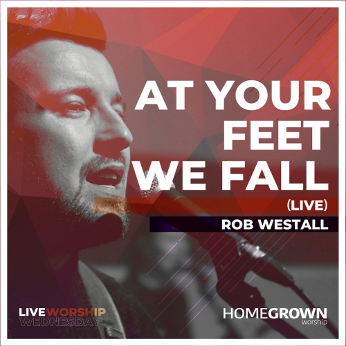 At Your Feet We Fall (Live)
