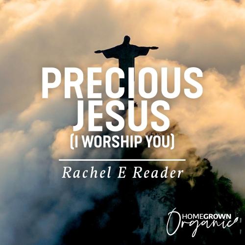 Precious Jesus (I Worship You)