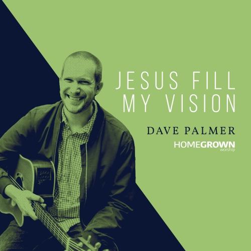Jesus Fill My Vision