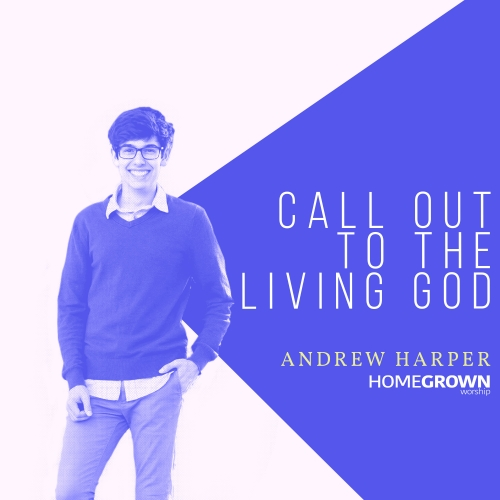 Call Out To The Living God