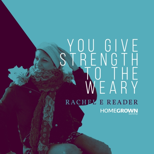 You Give Strength To The Weary